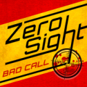 Zero Sight: Bad Call